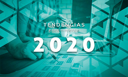 Tendencias e-Commerce 2020